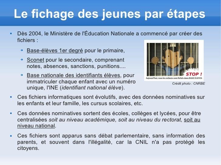 Le fichage des jeunes par étapes   Dès 2004, le Ministère de lÉducation Nationale a commencé par créer des    fichiers : ...