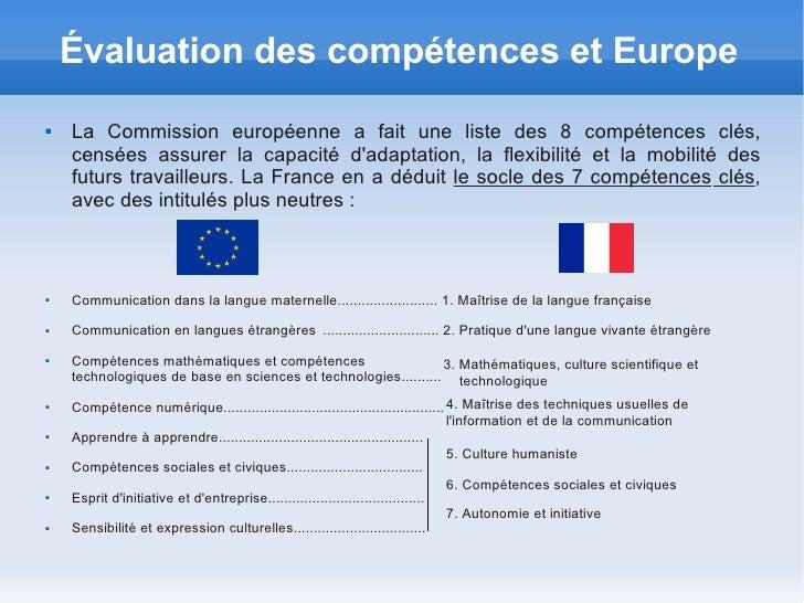 Évaluation des compétences et Europe   La Commission européenne a fait une liste des 8 compétences clés,    censées assur...