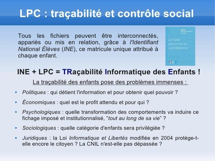 LPC : traçabilité et contrôle social    Tous les fichiers peuvent être interconnectés,    appariés ou mis en relation, grâ...