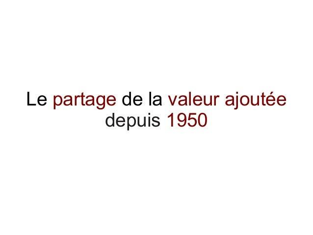 Le partage de la valeur ajoutée depuis 1950