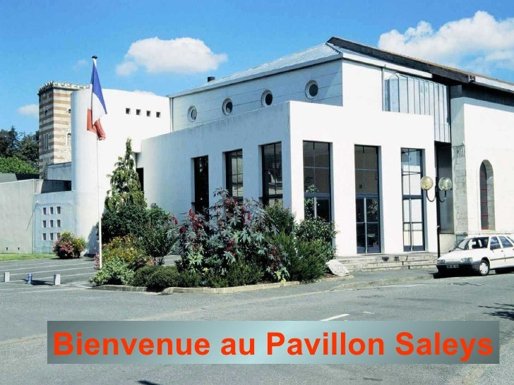 Bienvenue au Pavillon Saleys