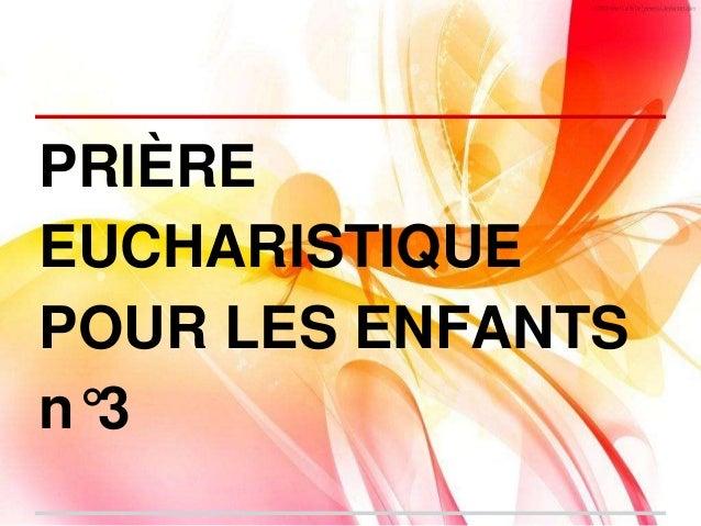 PRIÈRE  EUCHARISTIQUE  POUR LES ENFANTS  n°3