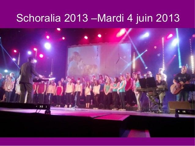 Schoralia 2013 –Mardi 4 juin 2013