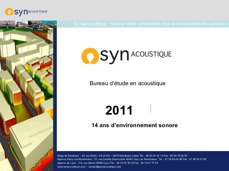 Synesthésie Bureau d'étude en acoustique 1997 - 2011  14 ans d'environnement sonore Syn acoustique 2011 syn ACOUSTIQUE