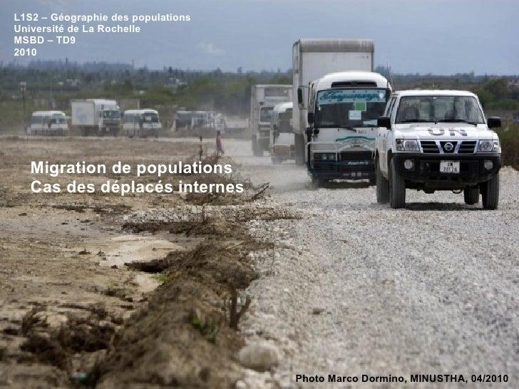 L1S2 – Géographie des populations Université de La Rochelle MSBD – TD9 2010 Migration de populations Cas des déplacés inte...