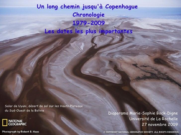 Un long chemin jusqu'à Copenhague  Chronologie 1979-2009 Les dates les plus importantes Diaporama Marie-Sophie Bock-Digne ...
