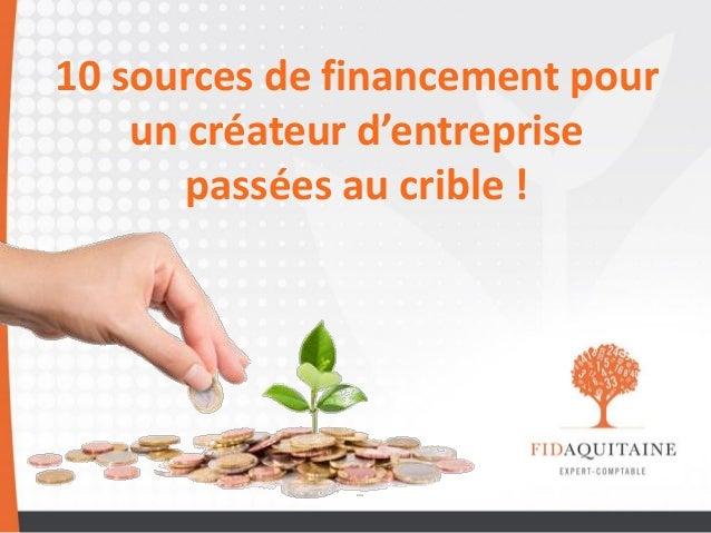 10 sources de financement pour un créateur d'entreprise  passées au crible !