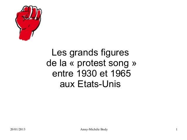 Les grands figures             de la « protest song »              entre 1930 et 1965                aux Etats-Unis20/01/2...