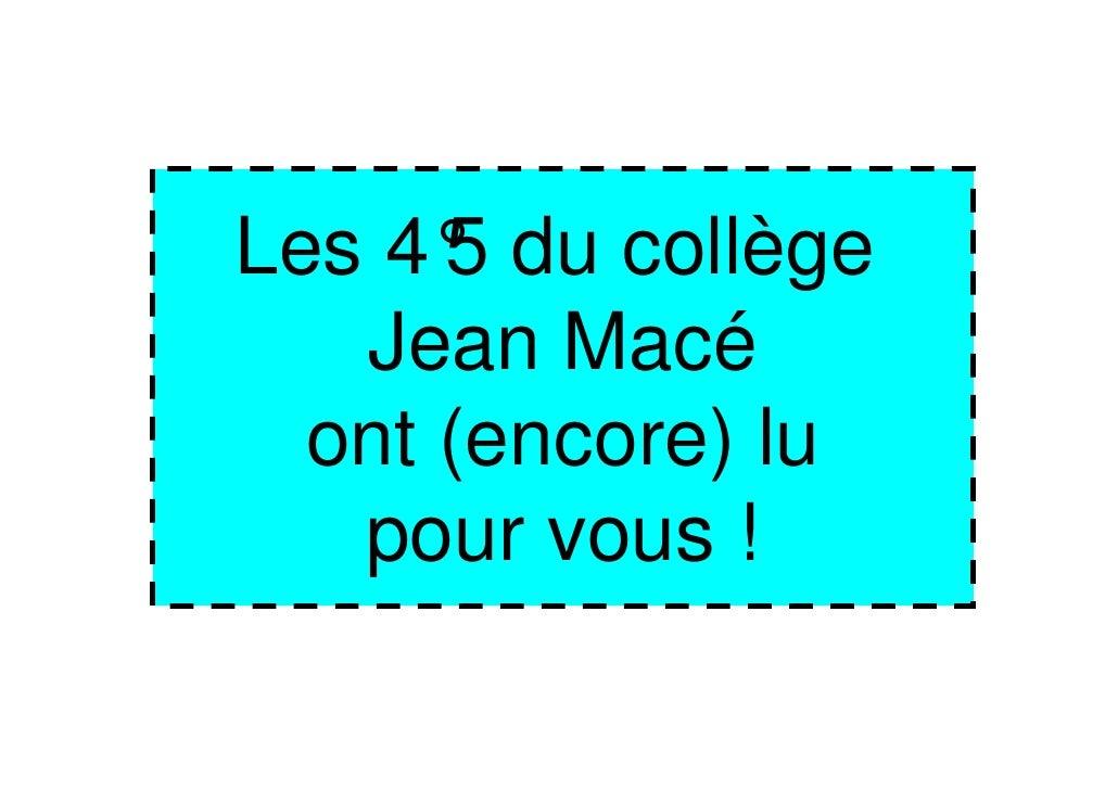 Les 4° du collège      5   Jean Macé  ont (encore) lu   pour vous !