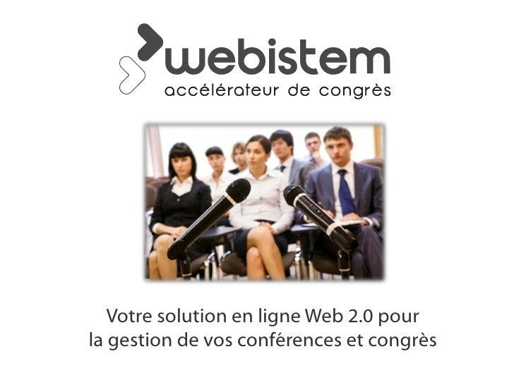 Votre solution en ligne Web 2.0 pourla gestion de vos conférences et congrès
