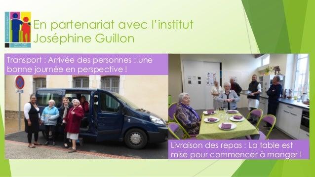 En partenariat avec l'institut Joséphine Guillon  Transport : Arrivée des personnes : une bonne journée en perspective !  ...