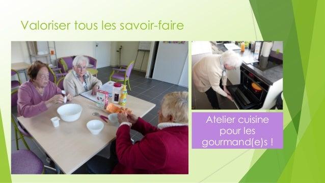 Valoriser tous les savoir-faire  Atelier cuisine pour les gourmand(e)s !