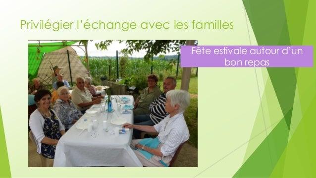 Privilégier l'échange avec les familles  Fête estivale autour d'un bon repas