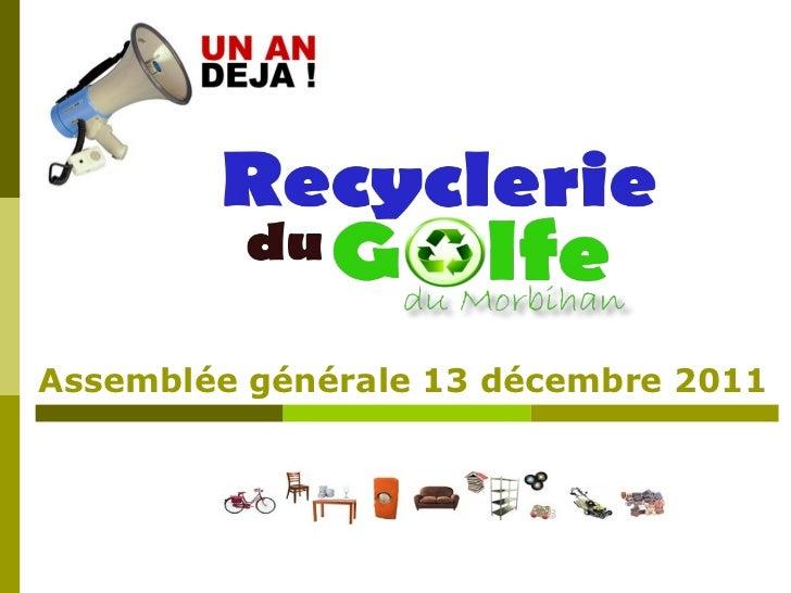 Création d'une  recyclerie assiative  Assemblée générale 13 décembre 2011