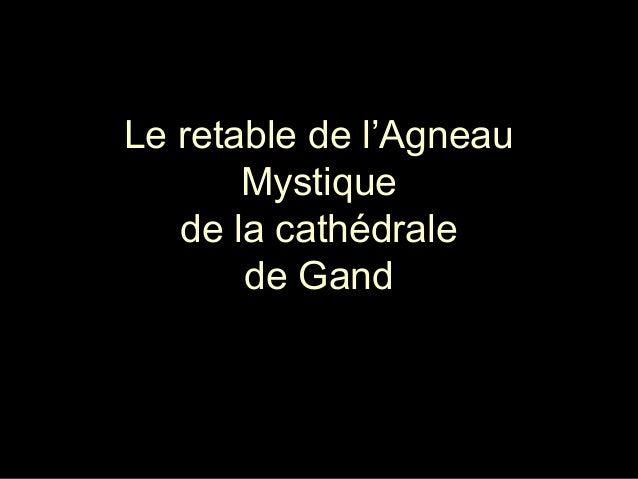 Le retable de l'Agneau Mystique de la cathédrale de Gand