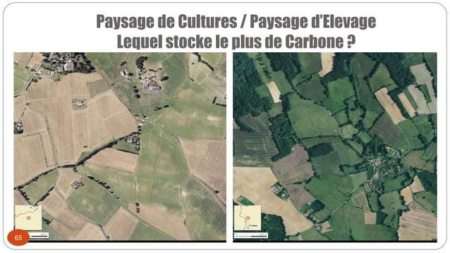 Paysage de Cultures / Paysage d'Elevage Lequel stocke le plus de Carbone ? 65