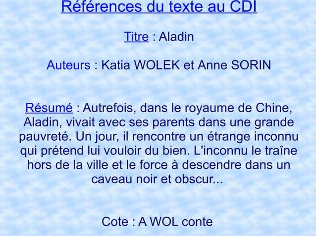 Référence du texte en ligne : Lien :http://fr.wikisource.org/wiki/Aladin Et, en effet, dans la milieu de la nuit l'esclave...
