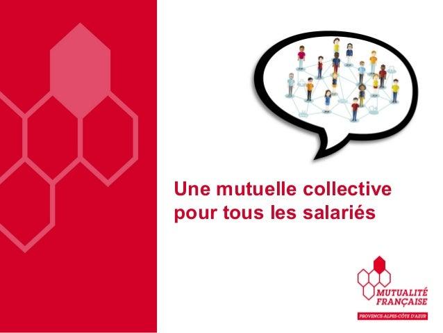 Une mutuelle collective pour tous les salariés
