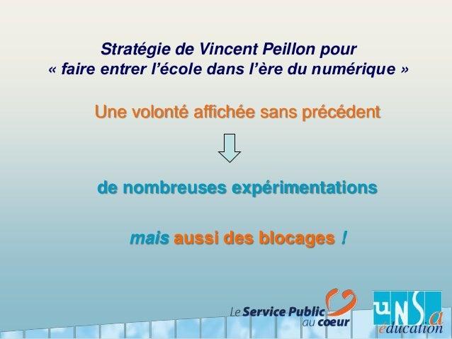 Stratégie de Vincent Peillon pour « faire entrer l'école dans l'ère du numérique » Une volonté affichée sans précédent de ...