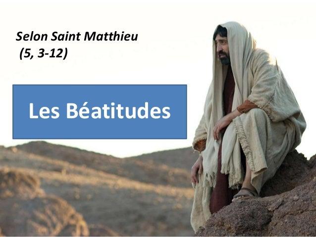 Les Béatitudes Selon Saint Matthieu (5, 3-12)