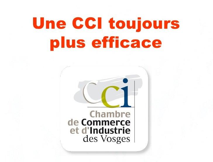 CCI toujours plus efficace Une CCI toujours plus efficace