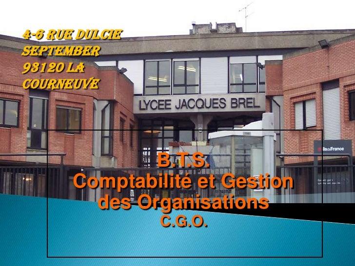 4-6 rue dulcieseptember93120 LaCourneuve               B.T.S.       Comptabilité et Gestion         des Organisations     ...