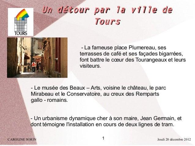 Un détour par la ville de                           Tours                                - La fameuse place Plumereau, ses...