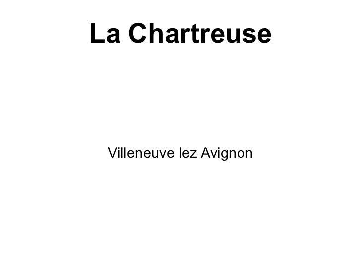 La Chartreuse Villeneuve lez Avignon