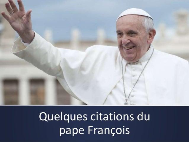 Quelques citations du pape François
