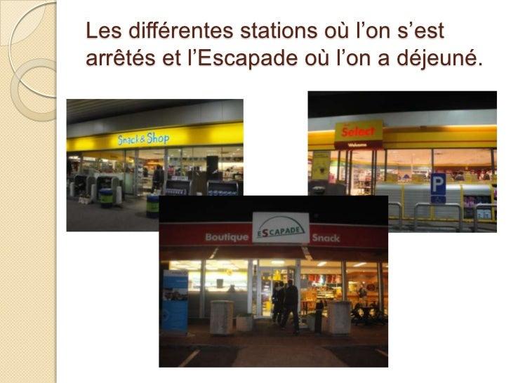 Les différentes stations où l'on s'est arrêtés et l'Escapade où l'on a déjeuné.<br />