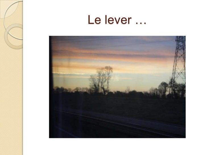 Le lever …<br />