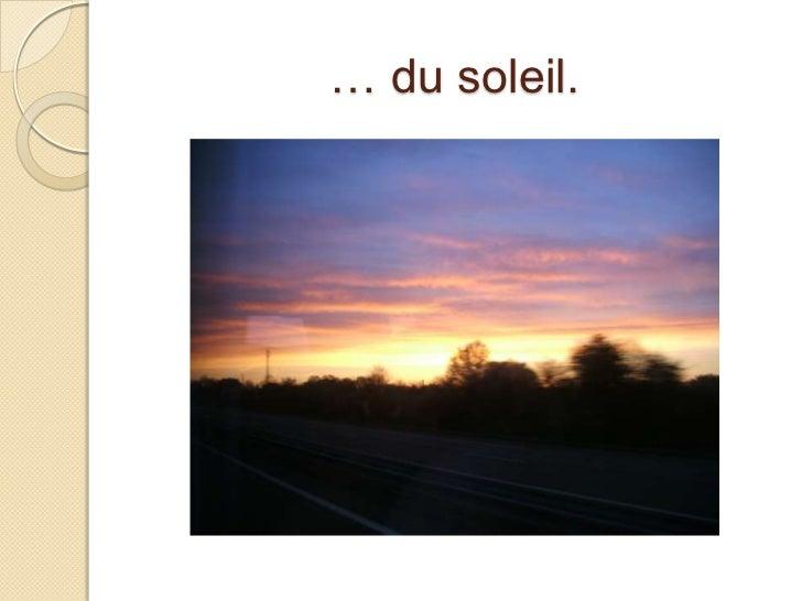 … du soleil.<br />