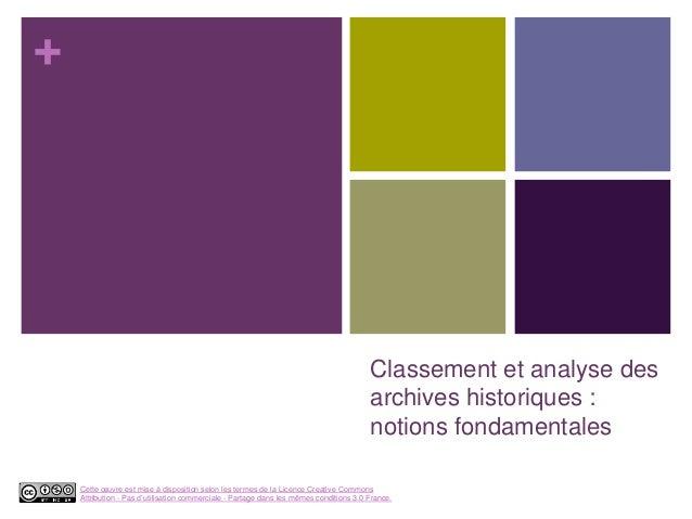 + Classement et analyse des archives historiques : notions fondamentales Cette œuvre est mise à disposition selon les term...