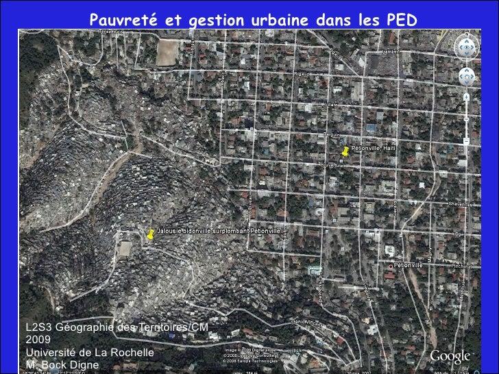 Pauvreté et gestion urbaine dans les PED L2S3 Géographie des Territoires/CM 2009 Université de La Rochelle M. Bock Digne