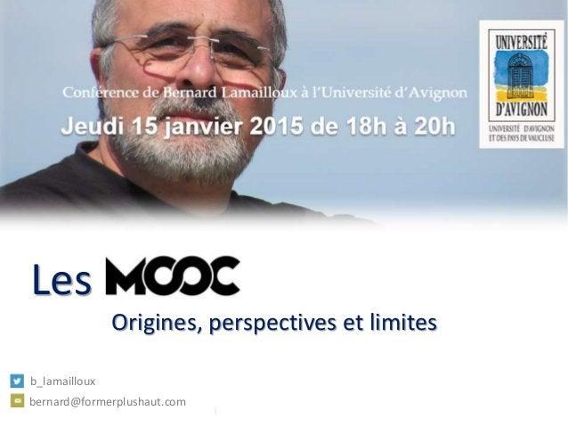 Les Les Origines, perspectives et limites 1 b_lamailloux bernard@formerplushaut.com