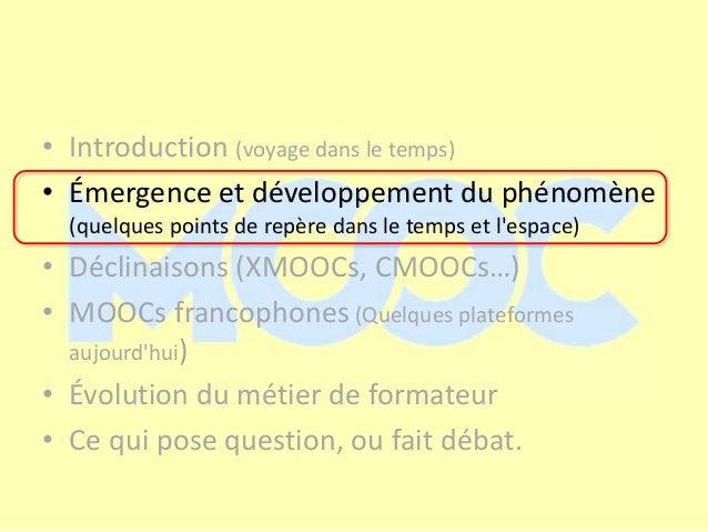 • Introduction (voyage dans le temps) • Émergence et développement du phénomène (quelques points de repère dans le temps e...