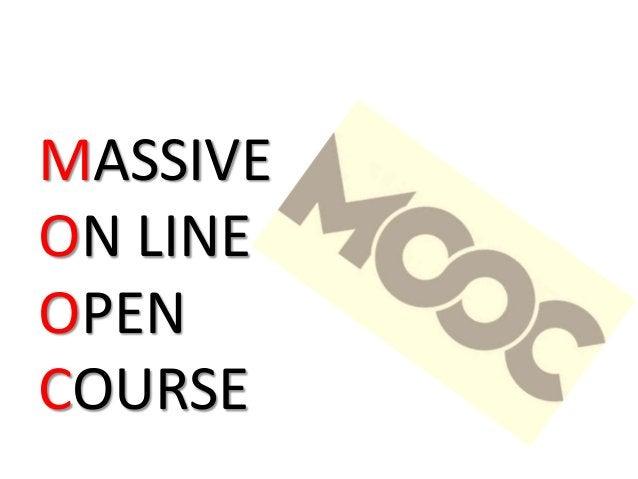 MASSIVE ON LINE OPEN COURSE