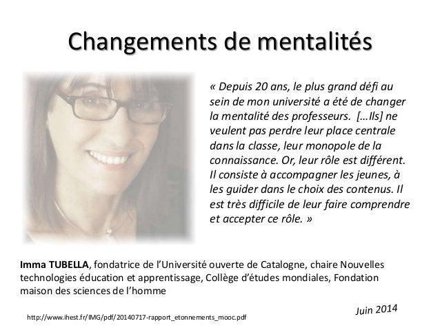 Changements de mentalités « Depuis 20 ans, le plus grand défi au sein de mon université a été de changer la mentalité des ...