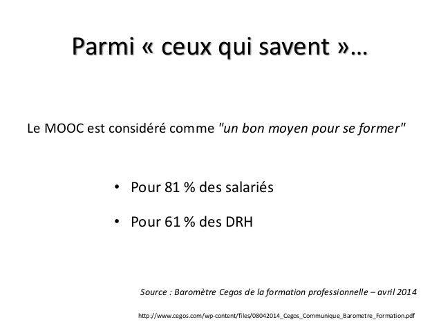 """Le MOOC est considéré comme """"un bon moyen pour se former"""" Parmi « ceux qui savent »… • Pour 81 % des salariés • Pour 61 % ..."""