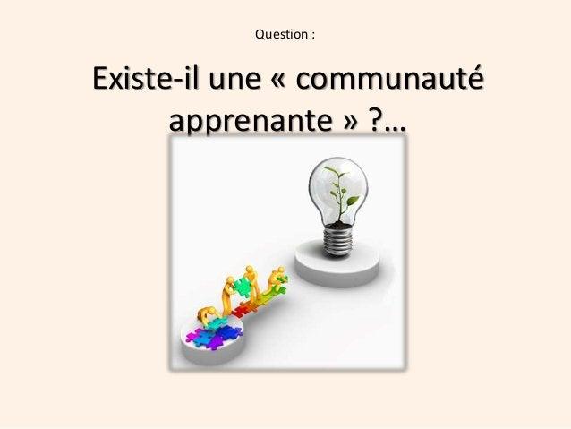 Existe-il une « communauté apprenante » ?… Question :