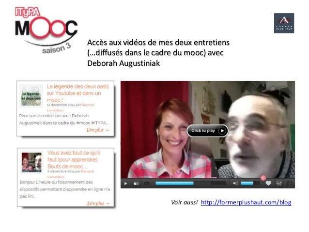 Accès aux vidéos de mes deux entretiens (…diffusés dans le cadre du mooc) avec Deborah Augustiniak Voir aussi http://forme...
