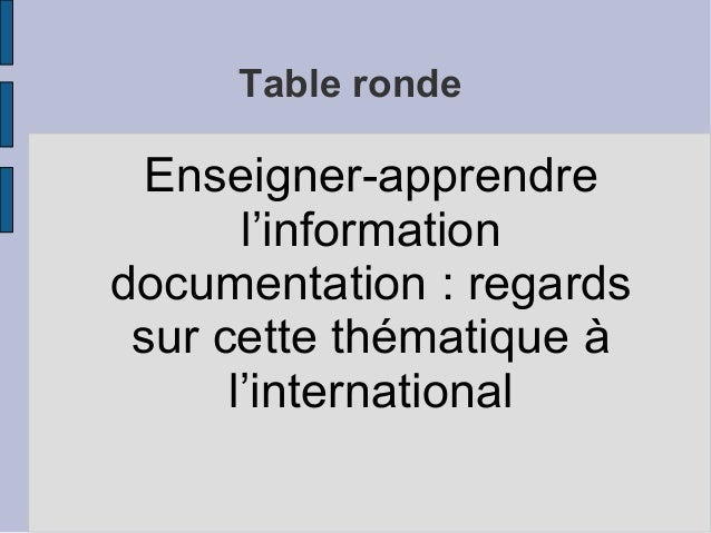 Table ronde Enseigner-apprendre l'information documentation : regards sur cette thématique à l'international
