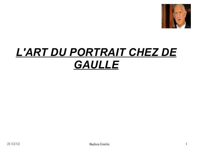 LART DU PORTRAIT CHEZ DE               GAULLE21/12/12        Badion Emilie    1