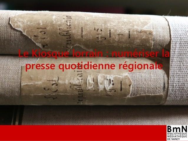 Le Kiosque lorrain : numériser la presse quotidienne régionale