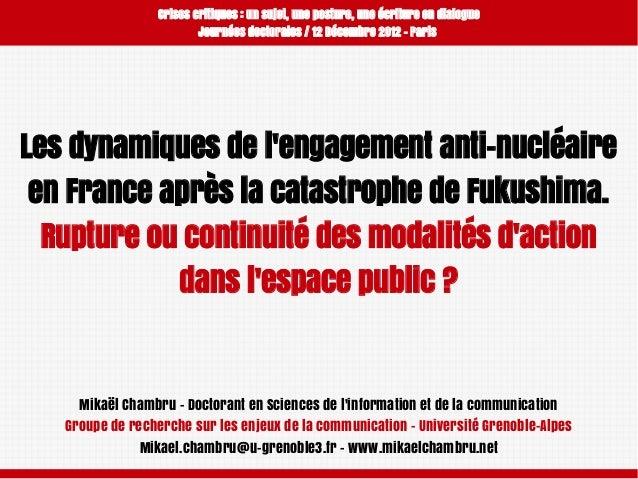 Crises critiques: un sujet, une posture, une écriture en dialogue Journées doctorales / 12 Décembre 2012 - Paris  Les dyn...