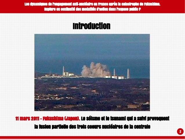 Les dynamiques de l'engagement anti-nucléaire en France après la catastrophe de Fukushima. Rupture ou continuité des modalités d'action dans l'espace public ? Slide 2
