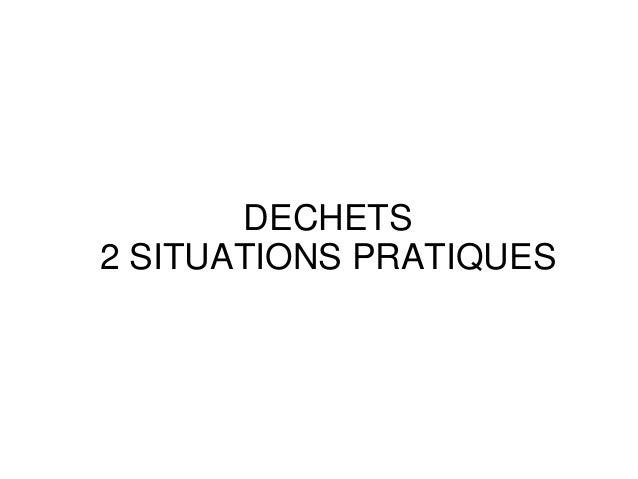DECHETS2 SITUATIONS PRATIQUES