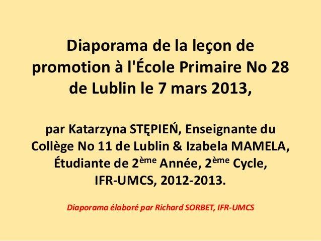 Diaporama de la leçon de promotion à l'École Primaire No 28 de Lublin le 7 mars 2013, par Katarzyna STĘPIEŃ, Enseignante d...