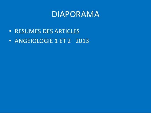 DIAPORAMA• RESUMES DES ARTICLES• ANGEIOLOGIE 1 ET 2 2013