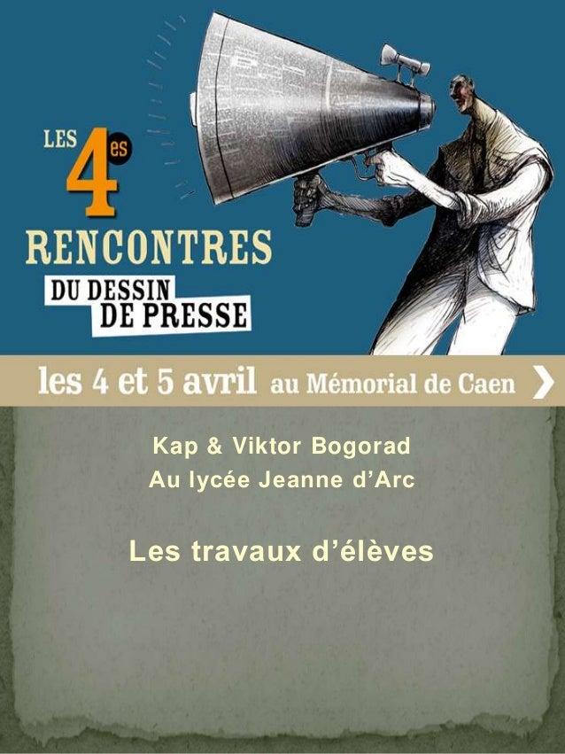 Kap & Viktor Bogorad Au lycée Jeanne d'Arc Les travaux d'élèves